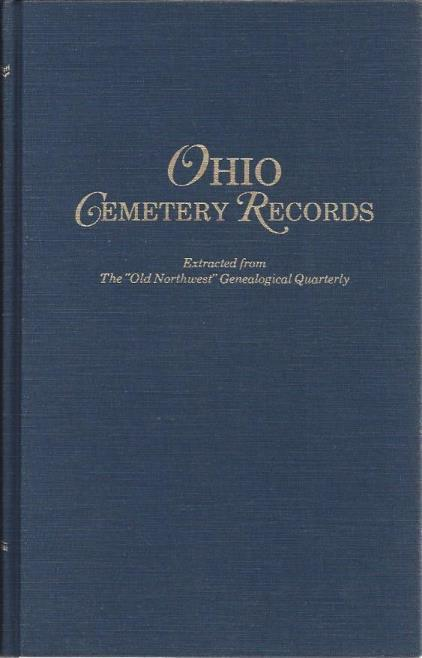 Ohio Cemetery Records Extracted from the ``Old Northwest'' Genealogical, Ohio
