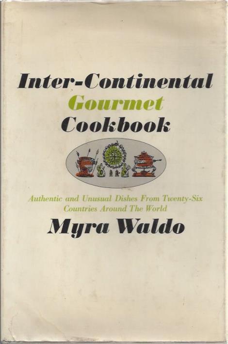 Inter-Continental Gourmet Cookbook, Waldo, Myra