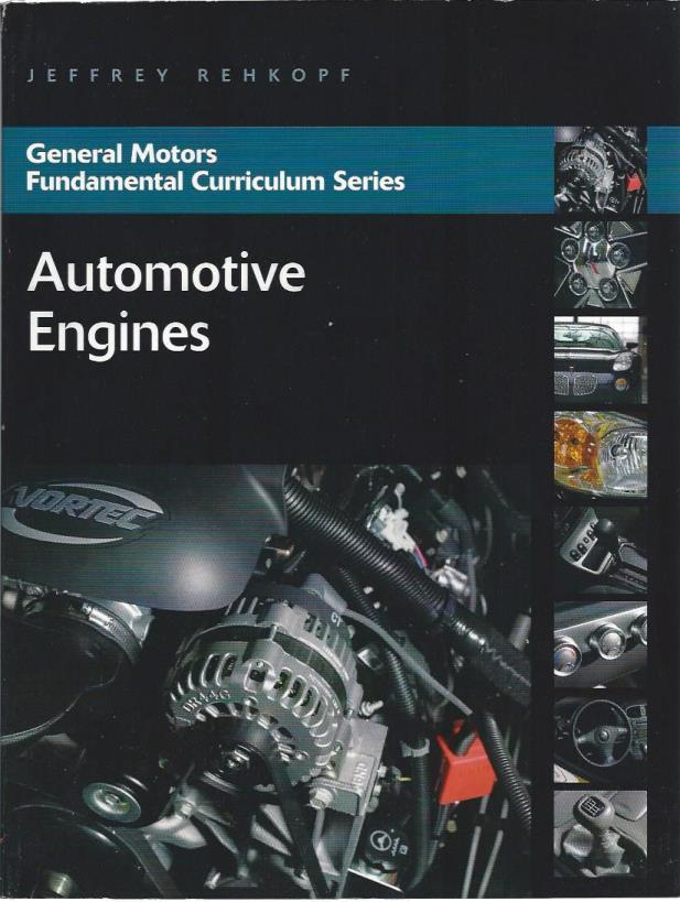 Automotive Engines (General Motors Fundemental Cirriculum Series), Jeffrey Rehkopf