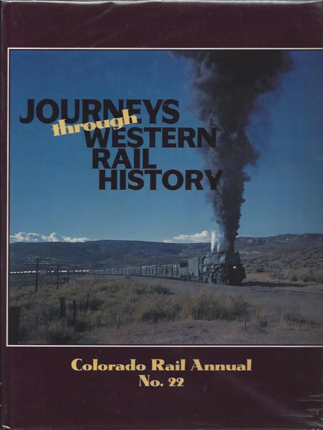 Journeys Through Western Rail History, Colorado Rail Annual No. 22, Albi, Charles, Kenton Forrest and Richard Cooley