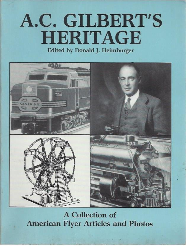 A.C. Gilbert's Heritage by Donald J. Heimburger (1983-06-03)