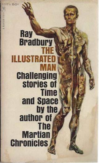 The Illustrated Man, Ray Bradbury; Louis S. Glanzman [Illustrator]