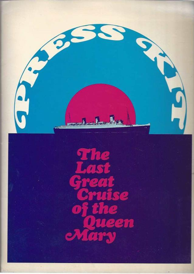 The Last Great Cruise of the Queen Mary: Queen Mary Press Kit [Press Kit Includes Model [Includes Die Cast Model of the Queen Mary], Long Beach Promotion, Inc.