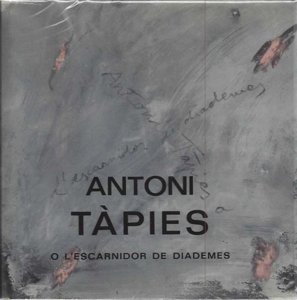 Antoni Tapies O L'Escarnidor De Diademes. Second edition., Vicens, Francesc
