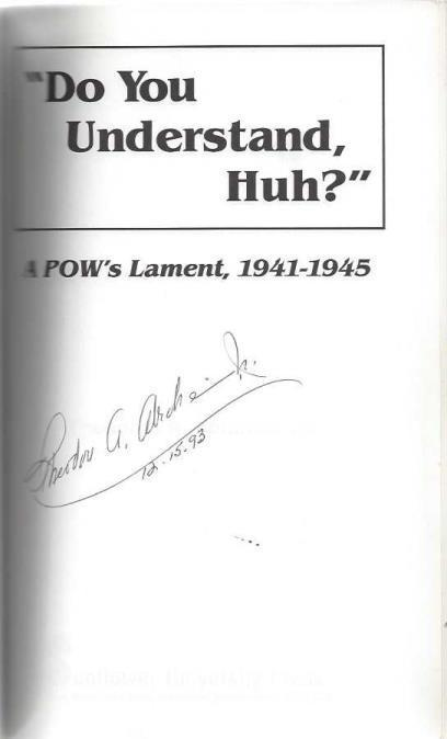 Do You Understand, Huh?: A Pow's Lament, 1941-1945, Abraham, Theodore A.