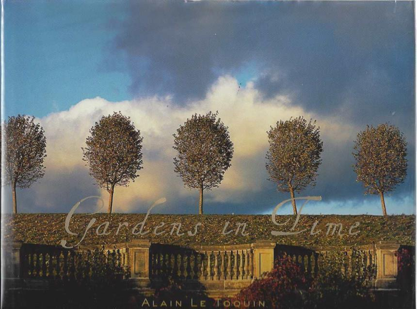Gardens in Time, Bosser, Jacques; Le Toquin, Alain [Photographer]