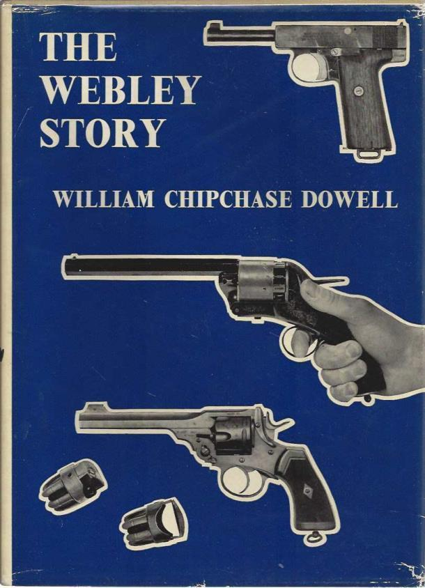 The Webley Story, Dowell, William Chipchase