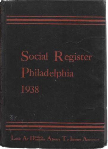 Social Register of Philadelphia, including Wilmington 1938, vol.LII, no.3 (November, 1937), Social Register Association