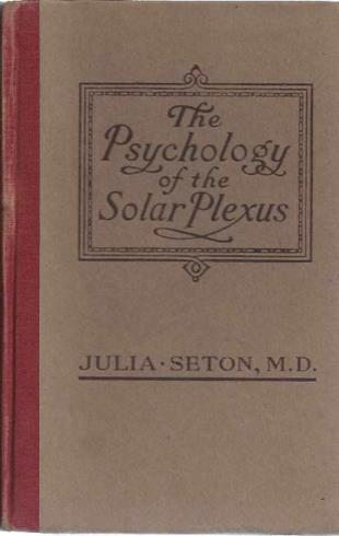 The Psychology of the Solar Plexus, Julia Seton