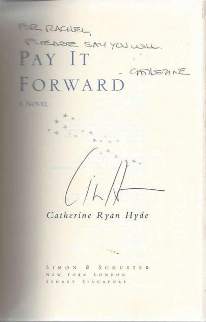 PAY IT FORWARD: A Novel, Hyde, Catherine Ryan