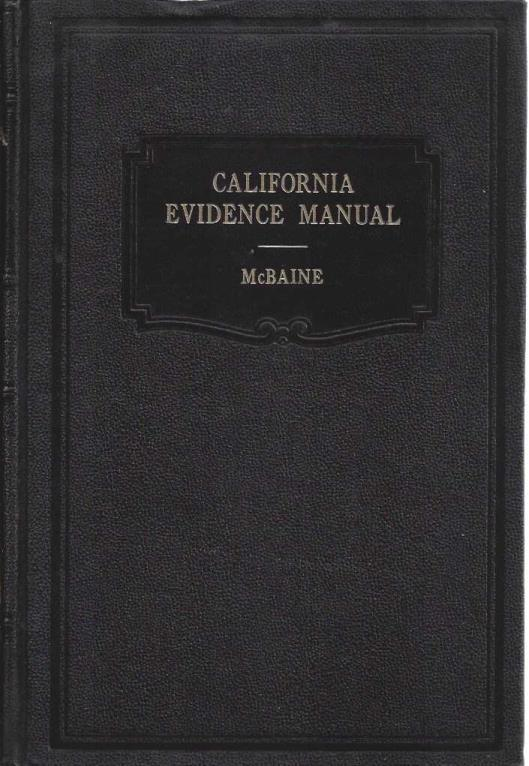 California evidence manual (California practice), McBaine, James P