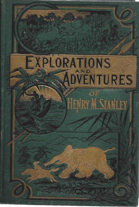 Wonders of the Tropics or Explorations and Adventures of Henry M. Stanley and Other World-Renowned Travelers, Including Livingstone, Baker, Cameron, Speke, Emin Pasha, Du Chaillu, Andersson, Etc. , Etc, Northrop, Henry Davenport