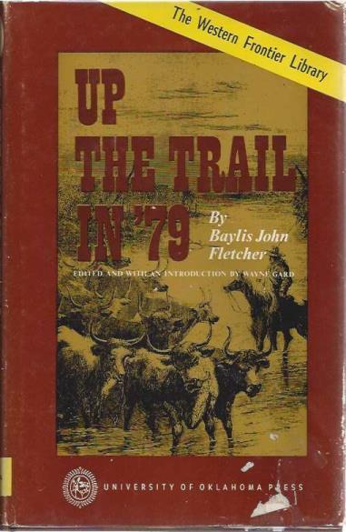 Up the Trail in '79 (Western Frontier Library Vol. 37)