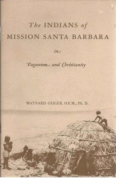 Four Volumes of The Missions : California's Heritage; and, The Indians of Mission Santa Barbara in Paganism and Christianity. 5 book set., Mary Null Boule; Maynard Geiger