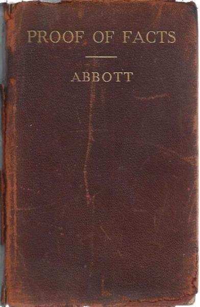 Proof of Facts: A Brief on the Modes of Proving the Facts, Austin Abbott; Charles Z. Lincoln