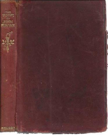 The Pilgrim's Progress; The Holy War; and, Grace Abounding (Three stories in one book), John Bunyan