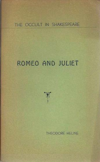 The Occult In Shakespeare: Romeo And Juliet, Theodore Heline