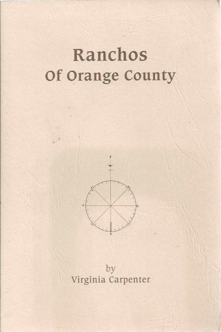 Ranchos of Orange County: Chronologies of Early California, VIRGINIA CARPENTER