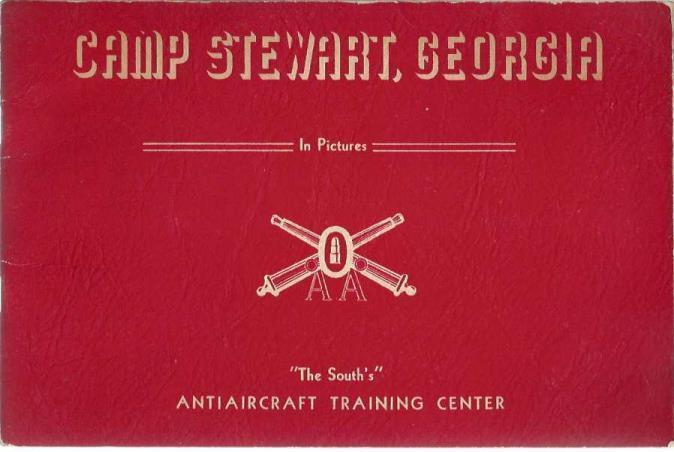 Camp Stewart, Georgia: In Pictures, The South's Antiaircraft Training Center; The South's Antiaircraft Training Center [Contributor]