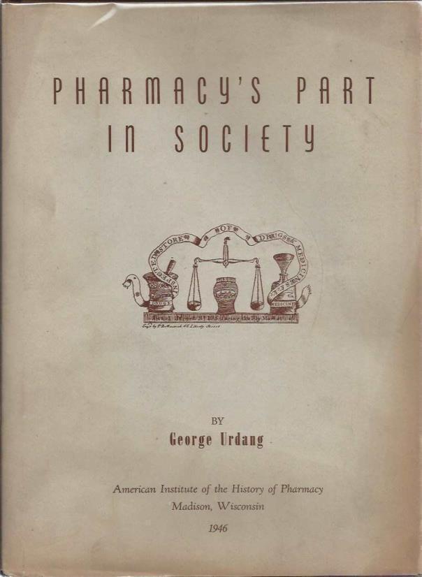 Pharmacy's part in society, Urdang, George