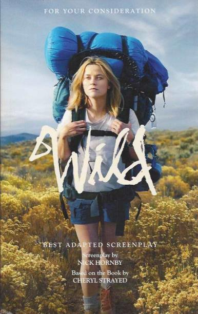 "For Your Consideration, ""Wild"" (Best Adapted Screenplay), Nick Hornby; Cheryl Strayed [Contributor]"
