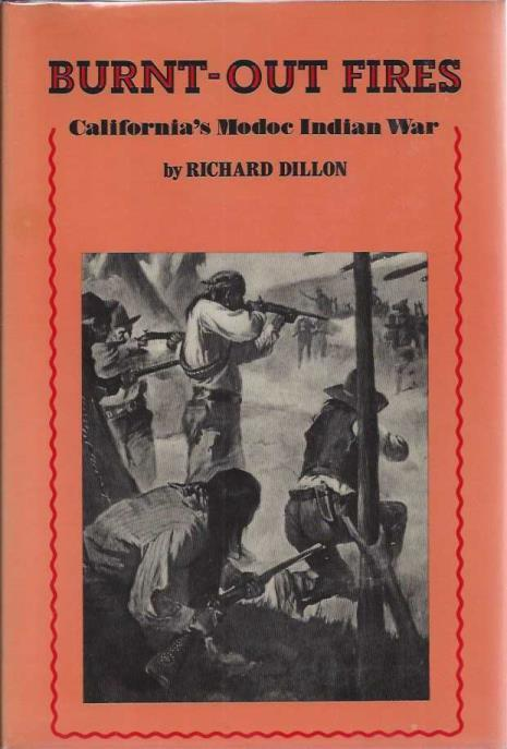 Burnt-out Fires, California's Modoc Indian War, Dillon, Richard H