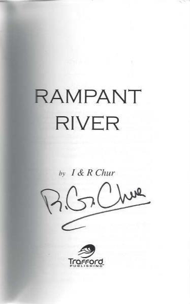 Rampant River, Chur, I & R