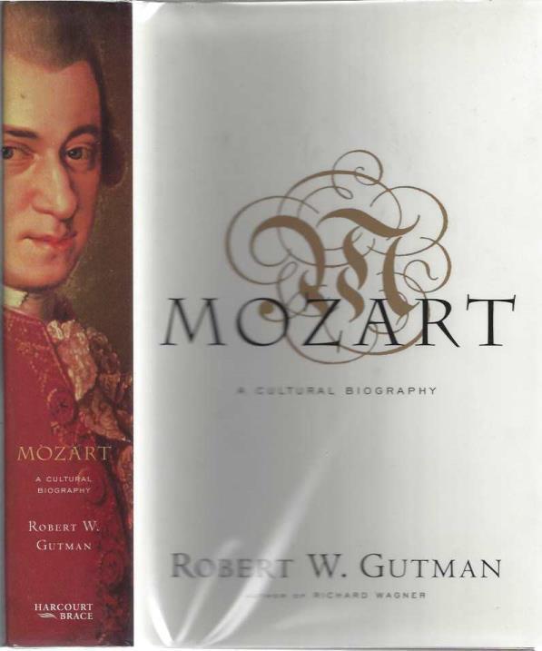 Mozart: A Cultural Biography, Gutman, Robert W.