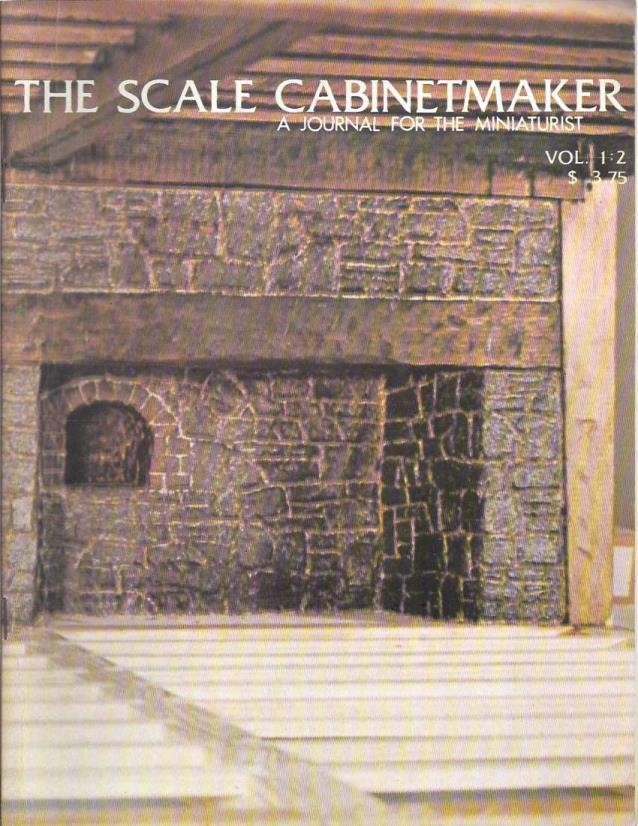 The Scale Cabinetmaker: A Journal For The Miniaturist (Volume I: 2), James H. Dorsett (Editor)