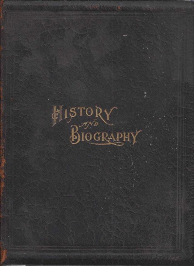 History of the State of California and Biographical Record of the Sacramento Valley, California ( an Historical Story of the State's Marvelous Growth From Its Earliest Settlement to the Present Time )