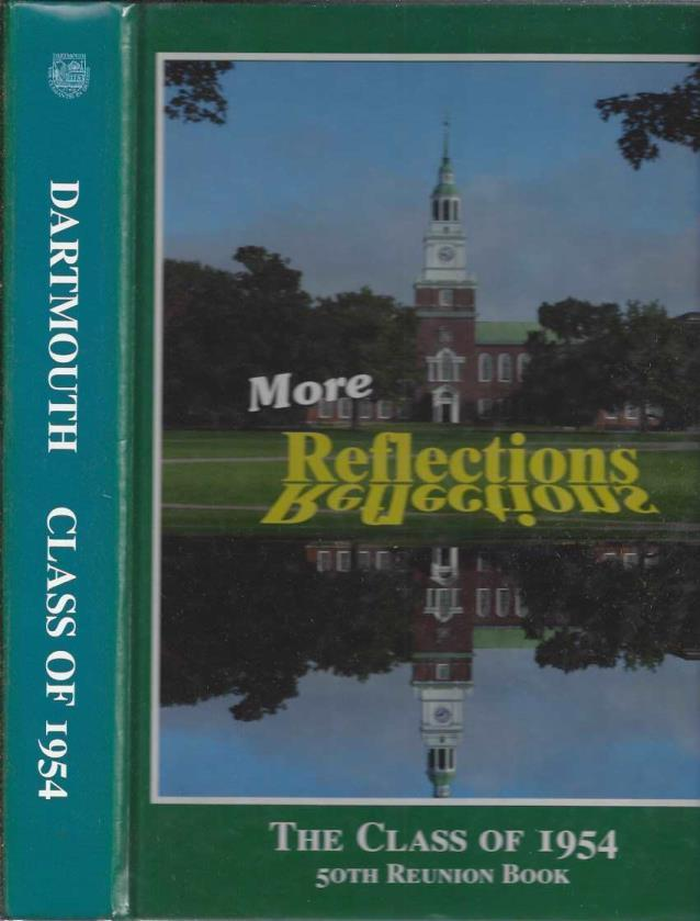 More Reflections: The Class of 1954, 50th Reunion Book, William H. White; Wayne S. Weil [Contributor]