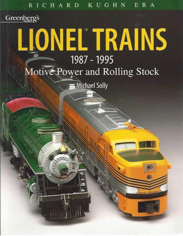 Greenberg's Guide, Lionel Trains 1987-1995: Motive Power and Rolling Stock, Solly, Michael