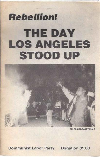 Rebellion! The Day Los Angeles Stood Up, Communist Labor Party; Communist Labor Party [Contributor]