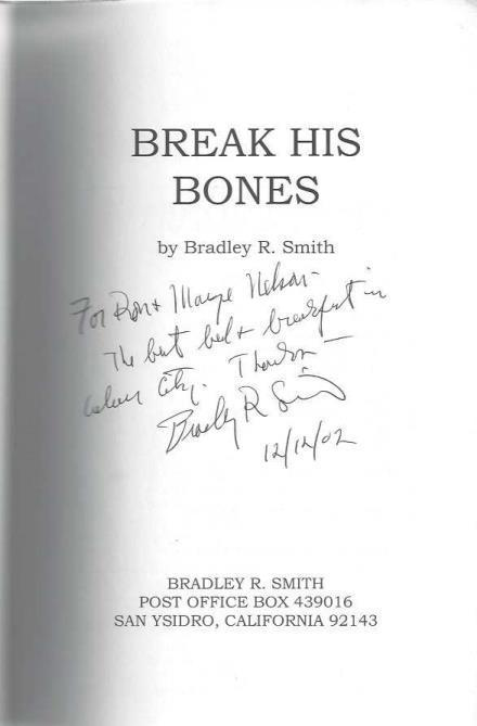 Break His Bones: The Private Life of a Holocaust Revisionist, Smith, Bradley R.