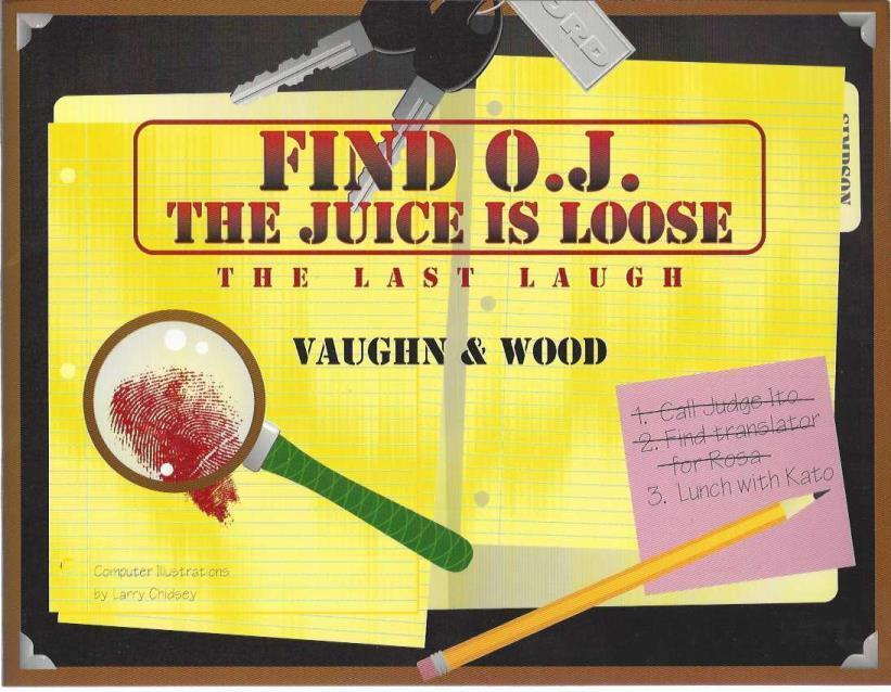 Find O.J.: The Juice is Loose: The Last Laugh, Vaughn, Jeff; Wood, Peter; Vaughn, Jeff [Illustrator]