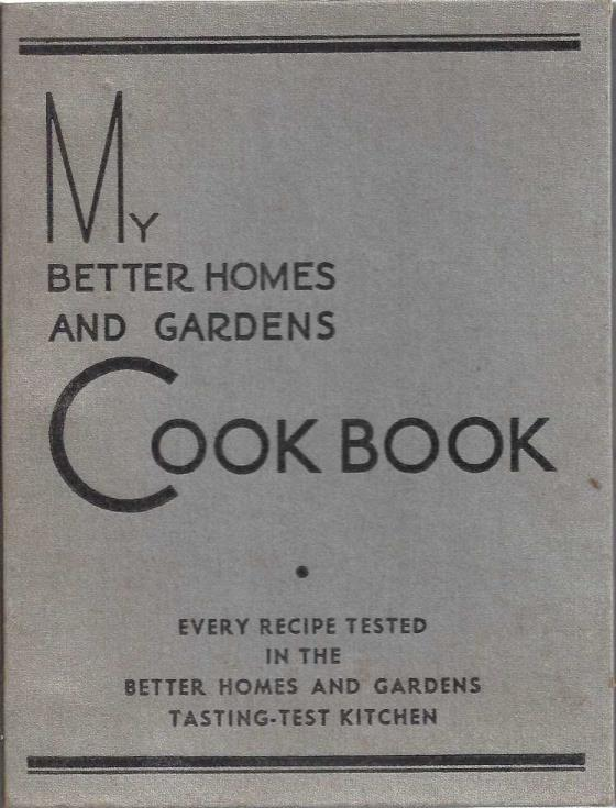 My Better Homes and Gardens Cook Book (1935 Lifetime Edition) [Ring-bound], Better Homes & Gardens