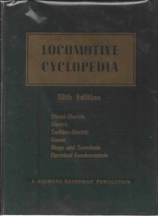 1956 Locomotive Cyclopedia of American Practice 15th edition, C.L Combes (Editor)
