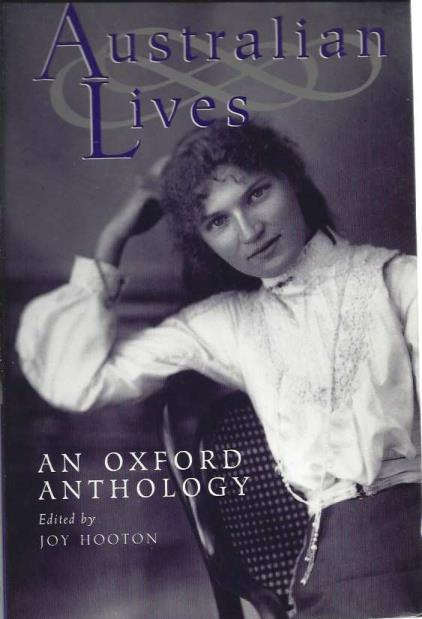 Australian Lives: An Oxford Anthology, Hooton, Joy [Editor]