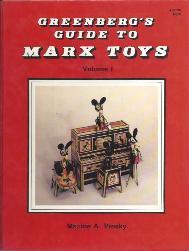 Greenberg's Guide to Marx Toys, Vol. 1: 1923-1950, Maxine A. Pinsky; Maryann S. Suehle [Editor]