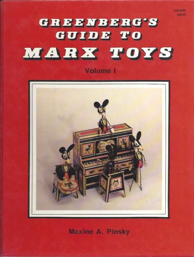 Greenberg's Guide to Marx Toys, Vol. 1: 1923-1950, Maxine A. Pinsky; Maryann S. Suehle [Editor]