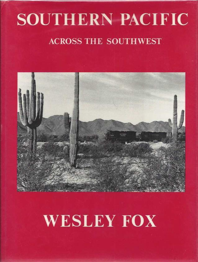 Southern Pacific Across the Southwest, Fox, Wesley