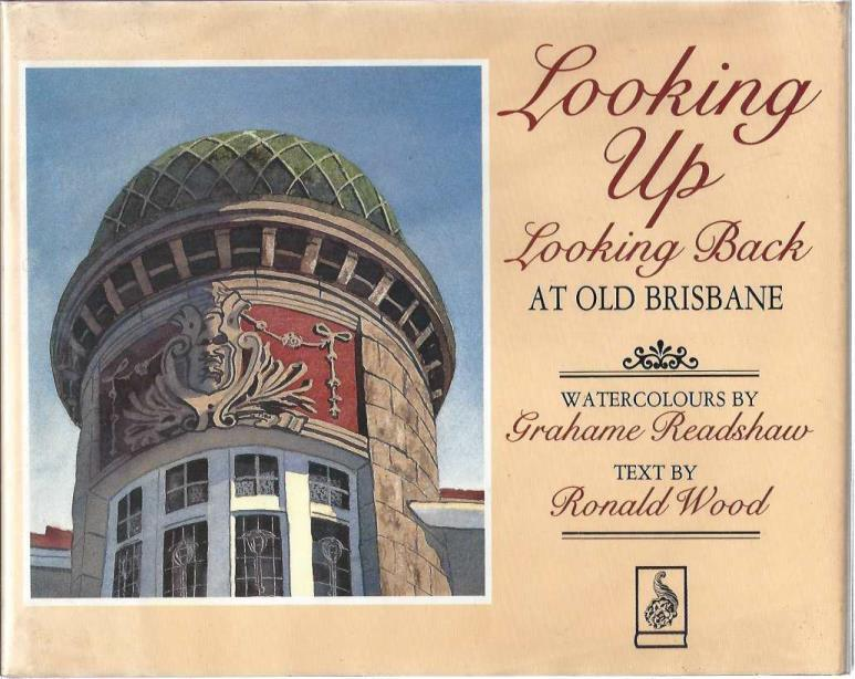 Looking up / Back at Old Brisbane, Readshaw; Wood