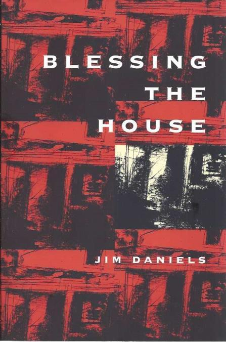 Blessing the House (Pitt Poetry Series), Daniels, Jim
