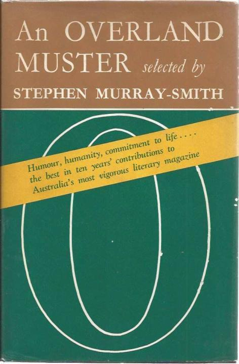 An Overland Muster: Selections from Overland, 1954-1964, Stephen Murray-Smith