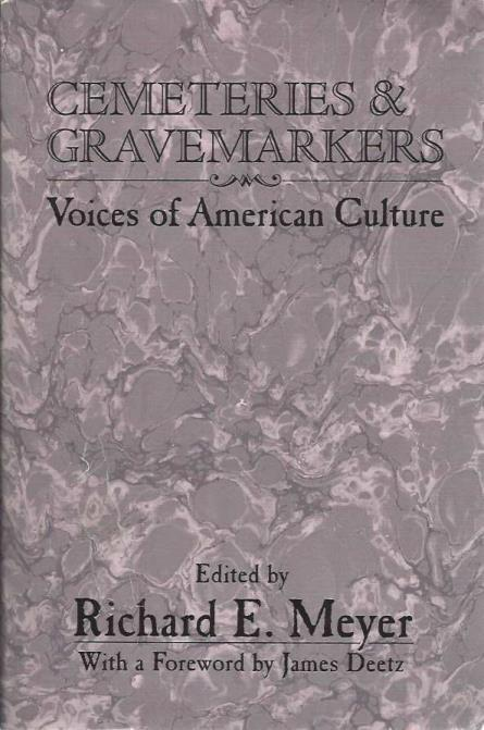 Cemeteries and Gravemarkers: Voices of American Culture, Richard Meyer [Editor]