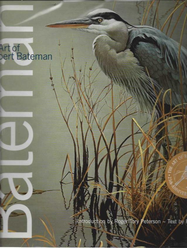 The Art of Robert Bateman, Derry, Ramsay; Peterson, Roger Tory [Introduction]