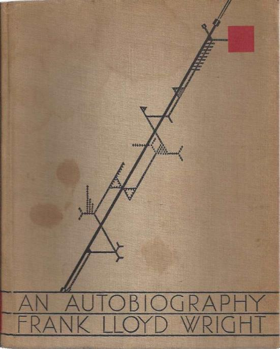 An Autobiography Frank Lloyd Wright, Frank Lloyd Wright