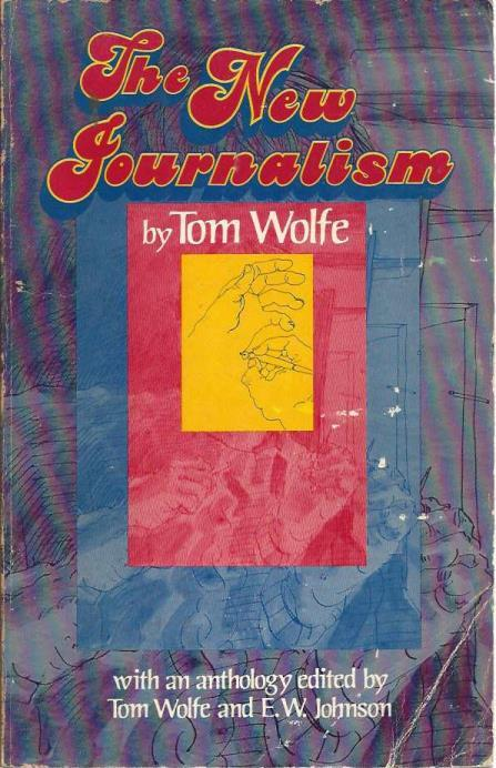 The New Journalism, Wolfe, Tom