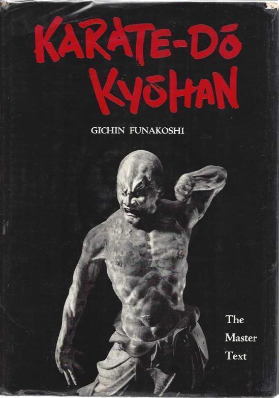 Karate-Do Kyohan: The Master Text, Funakoshi, Gichin
