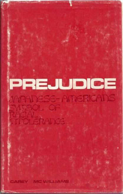 Prejudice; Japanese-Americans: Symbol of Racial Intolerance, McWilliams, C